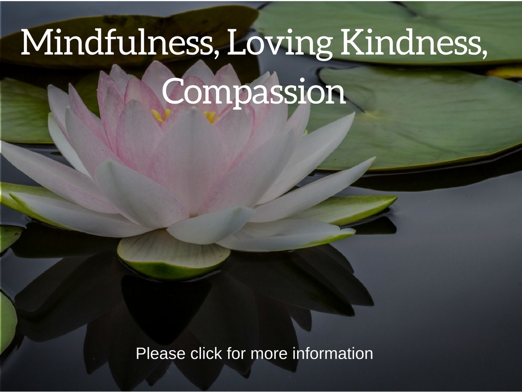 Mindfulness, Loving Kindness, Compassion - Depth of Life