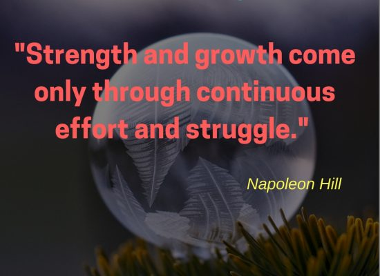 Strength, continuous effort and struggle